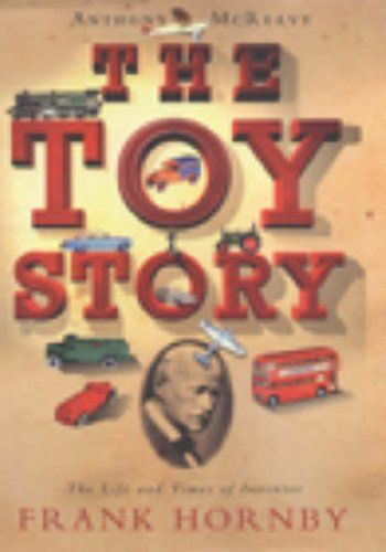 The-Toy-Story-The-Life-and-Times-of-Inventor-Frank-Hornby